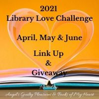 2021 April, May & June Library Love Challenge Link Up & Giveaway