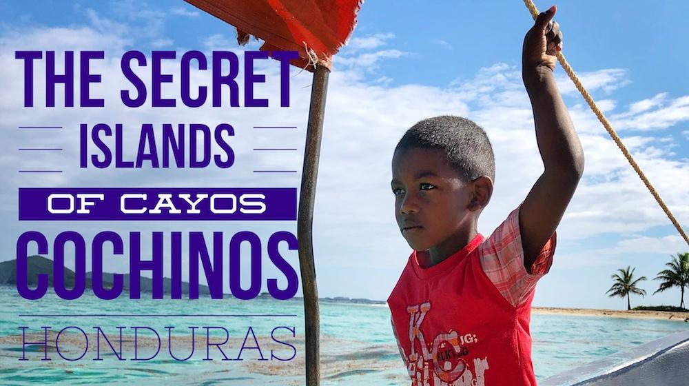 The Secret Islands of Cayos Cochinos Honduras