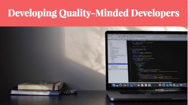 Developing Quality-Minded Developers