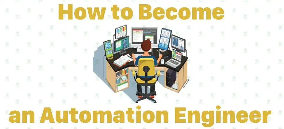 How to Become an Automation Engineer