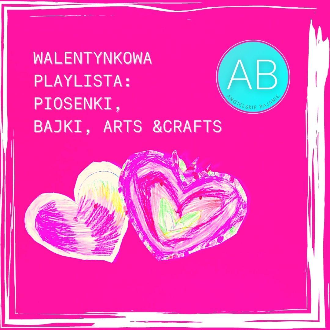 Pomysły na Walentynki: bajki, piosenki, prace plastyczne i nie tylko.