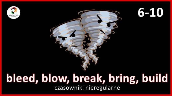bleed blow break czasowniki nieregularne