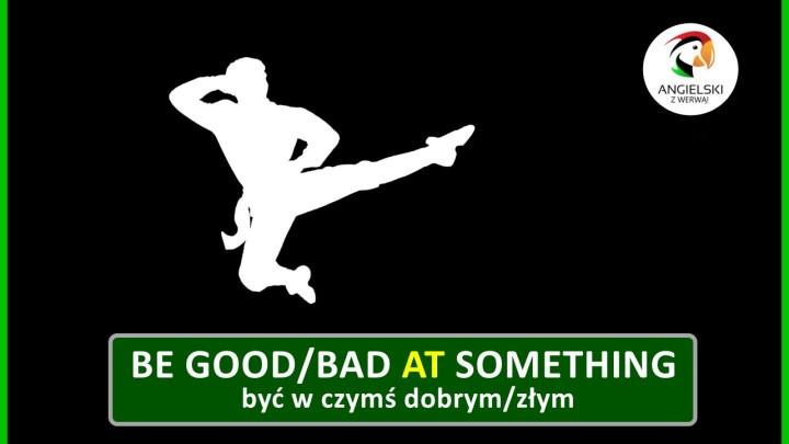 be good at something