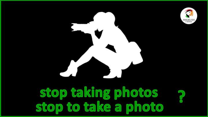 stop to take a photo, stop taking photos