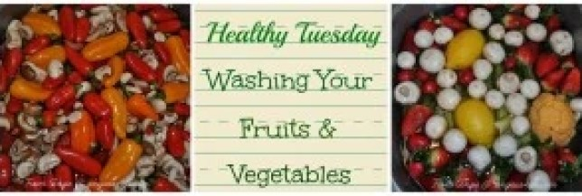 Healthy Tuesday Washing Fruit & Vegetables