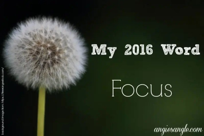 Focus Is My Word For 2016 - What Is Yours