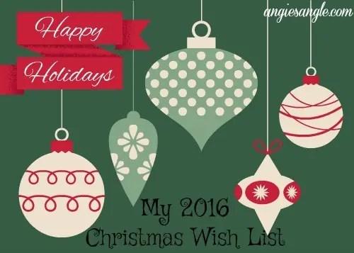 My 2016 Christmas Wish List