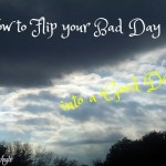 Bad Day into a Good Day