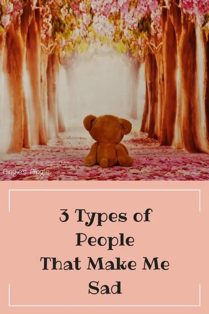 3 Types of People that Make Me Sad