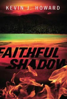 Faithful Shadow by Kevin J. Howard1 Book of the Week