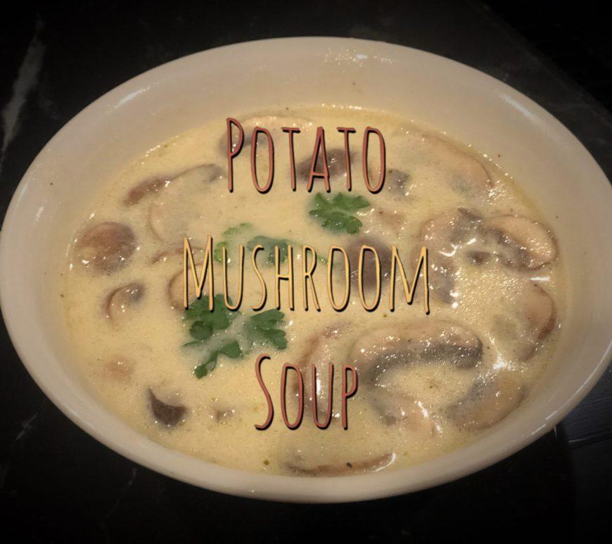 Potato Mushroom soup