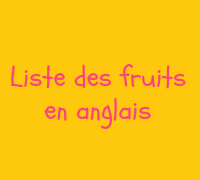 les fruits en anglais vocabulaire