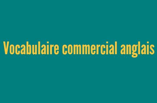 vocabulaire commercial anglais