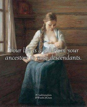 Life is a gift - ancestors to descendants