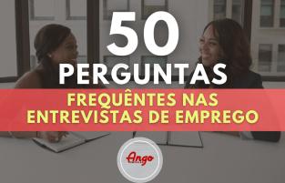 50 perguntas mais feitas em Entrevistas de Emprego