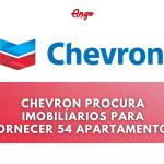 Chevron procura IMOBILÍARIOS para fornecer 54 apartamentos