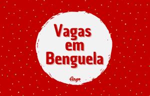 Empresa Recruta Várias Vagas em Benguela