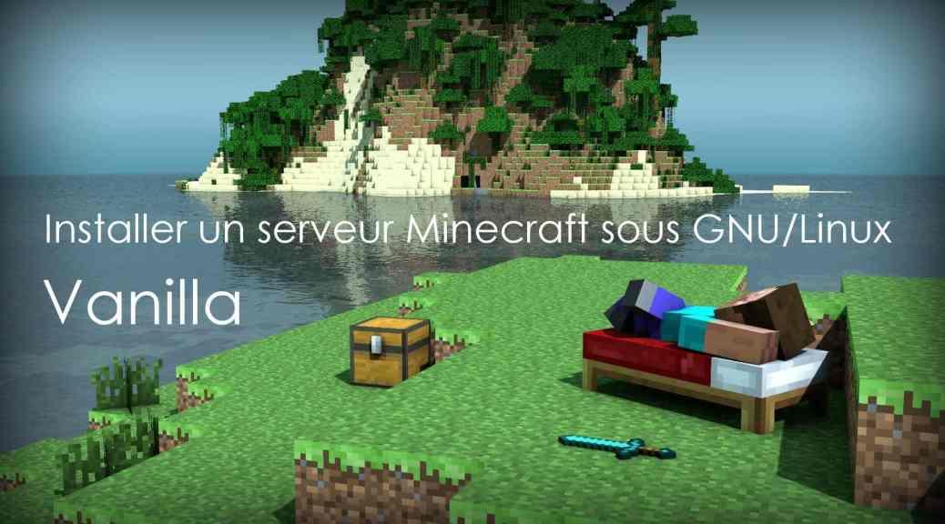 Installer un serveur Minecraft Vanilla sous GNU/Linux