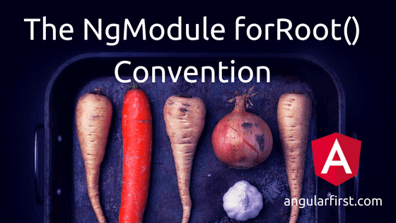 The NgModule forRoot Convention Hero Image