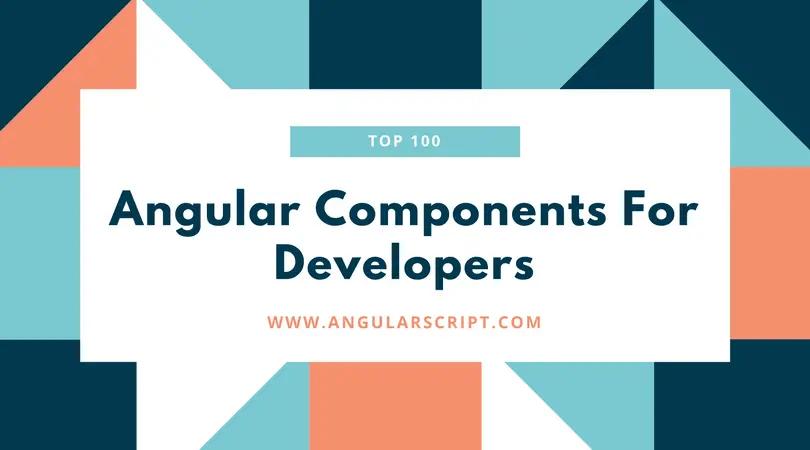 TOP 100 Angular Components