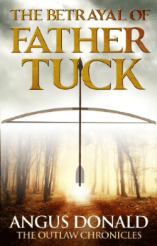 The betrayal of Father Tuck - Angus Donald