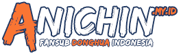 Anichin - Watch & Download Donghua Indonesia