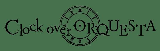 Clock over ORQUESTA(クロック・オーバー・オルケスタ)