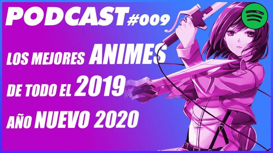 PODCAST-DE-ANIME-009--MEJORES-ANIME-DEL-2019-2020