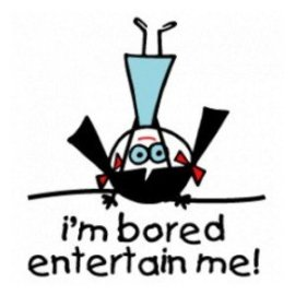 estoy aburrida entretenedme