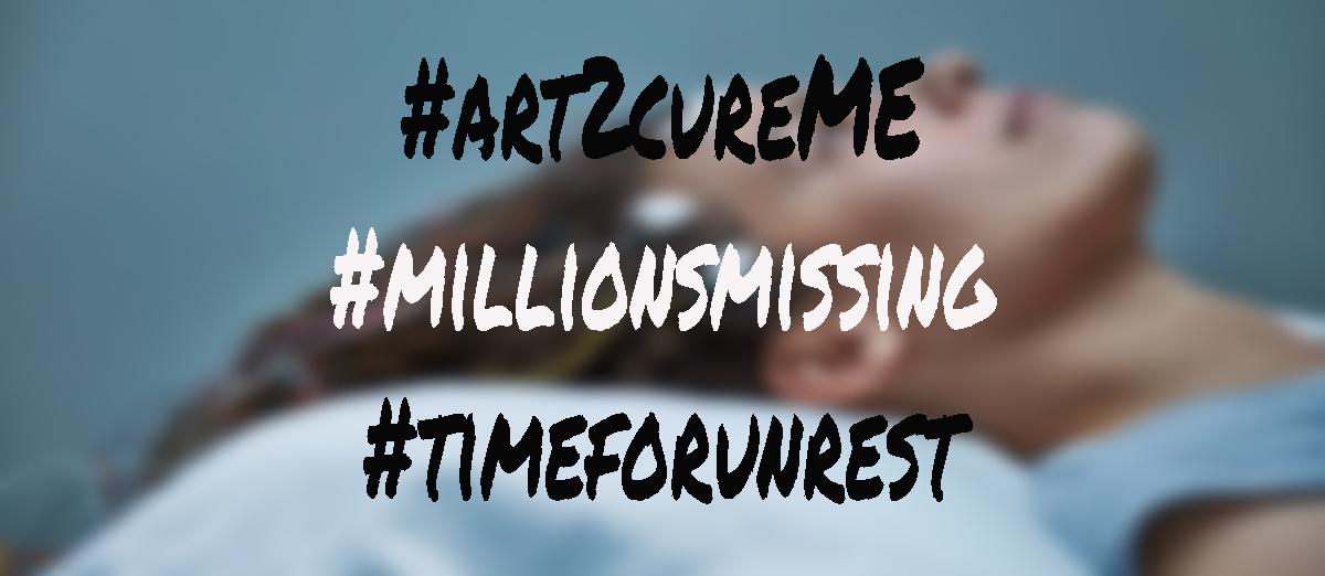 #art2cureME #millionsmissing #timeforunrest (NL)