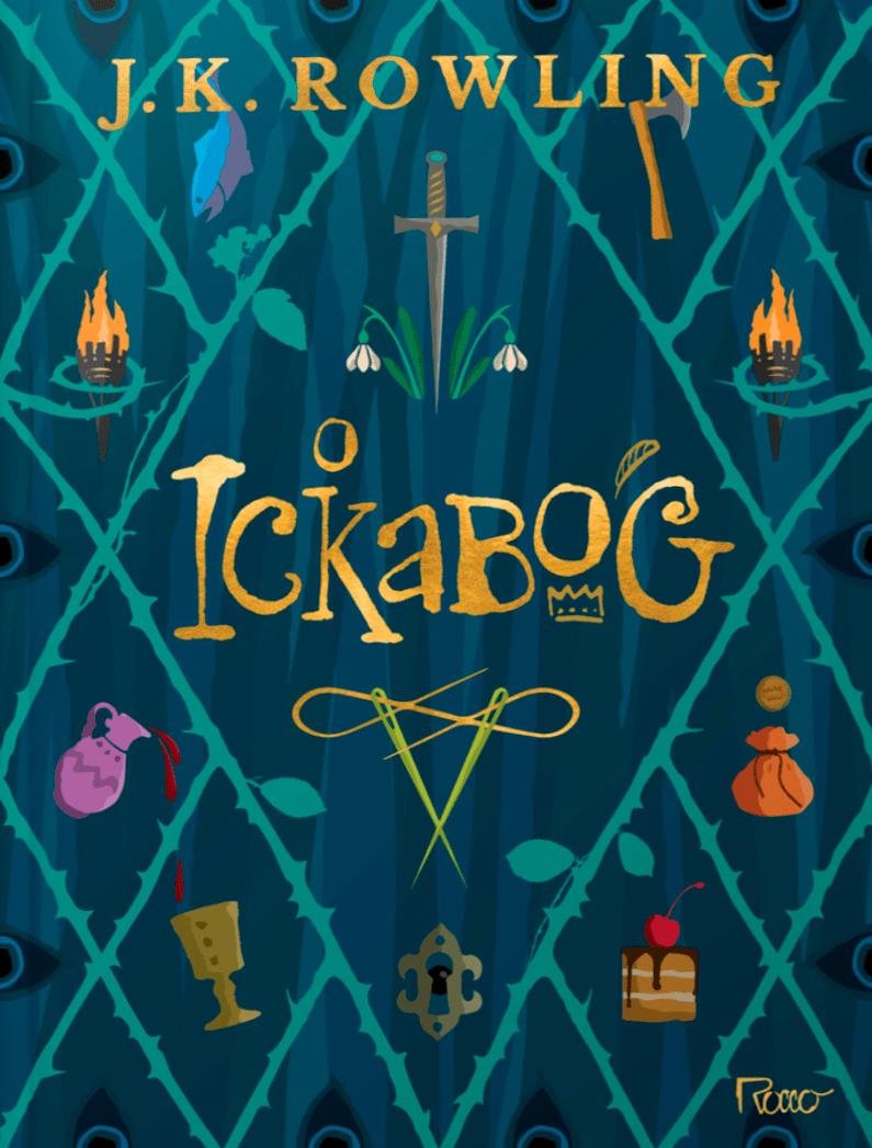 """Capa do livro. Ela é uma ilustração que imita capas de livros antigos, bordada em losangos. Nos losangos, há diversas ilustrações: uma torta, um cálice, uma fechadura com um olho espiando do outro lado, uma bolsinha de moedas, um jarro de vinho, uma tocha, um machado, um peixe, e uma espada. No centro, o nome """"The Ickabog"""", e embaixo dele duas agulhas com linhas. A capa é azul, com o título em dourado."""