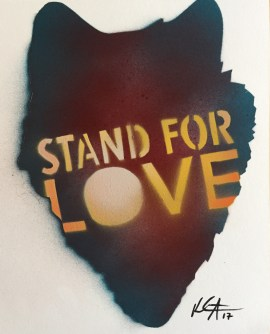 Stand for Wolves, Stand for Love; Spray paint on paper, 8 x 10; $20