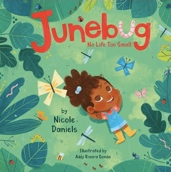 """Cover of Children's Book, """"Junebug: Not Life Too Small"""", featuring a small child with brown skin and dark curly hair in a denim romper and yellow rain boots, laying on the grass looking up into the sky"""