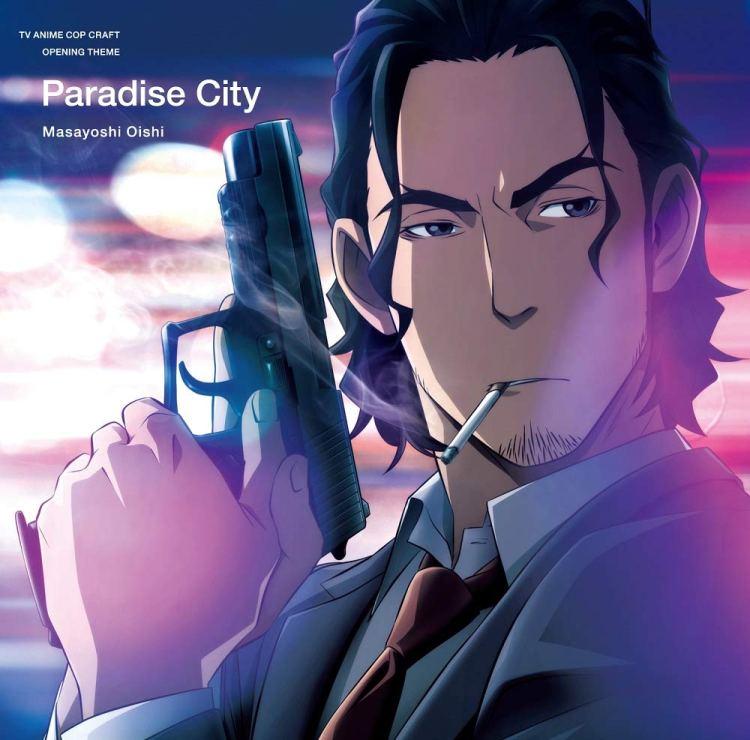 Masayoshi Ooishi - Rakuen Toshi (Cop Craft OP)