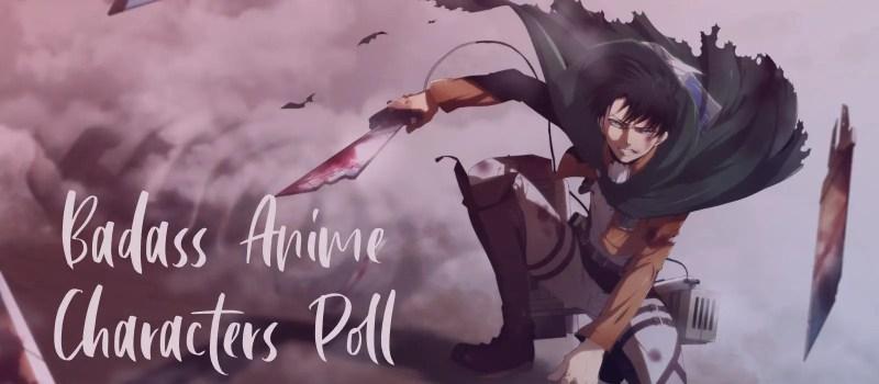 Badass anime character poll