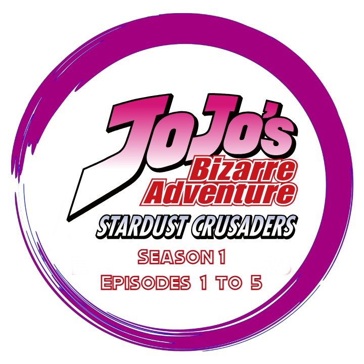 JoJo's Bizarre Adventure Stardust Crusaders - Season 1 Episode 1 to 5