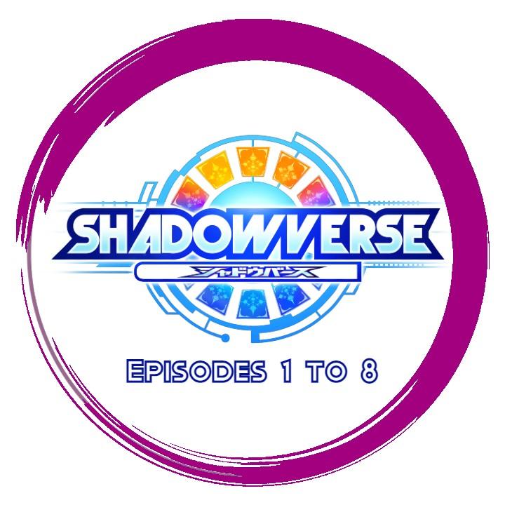 Shadowverse - Go to Episodes 1 to 8