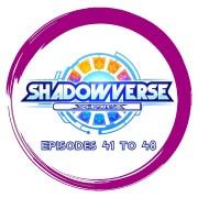 Shadowverse - Episode 41 to 48