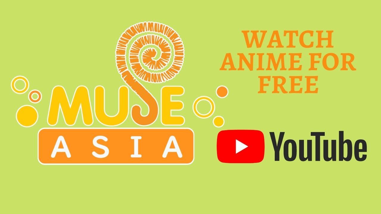 List of Anime Available On Muse Asia YouTube Channel » Anime India