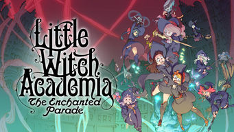 Little Witch Academic The Enchanted Parade