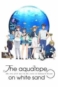 انمي Shiroi Suna no Aquatope الموسم 1