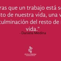 ¿Vocación o trabajo?- Daniela Medina