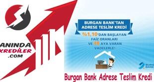 Burgan Bank Adrese Teslim Kredi