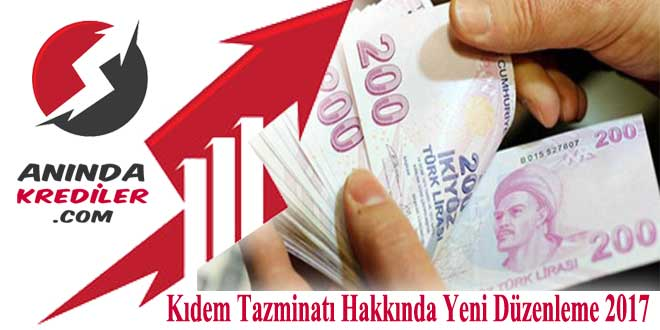 Kıdem Tazminatı Hakkında Yeni Düzenleme 2017