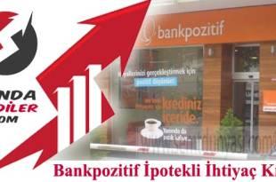 Bankpozitif İpotekli İhtiyaç Kredisi
