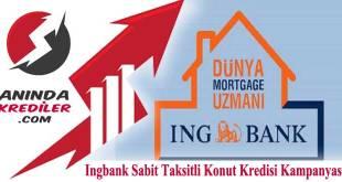 Ingbank Sabit Taksitli Konut Kredisi Kampanyası