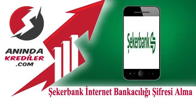 şekerbank internet şifresi