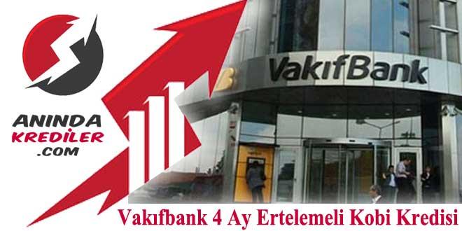 Vakıfbank 4 Ay Ertelemeli Kobi Kredisi 2018