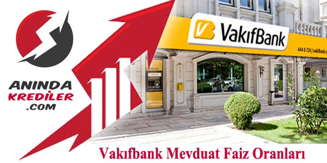 Vakıfbank Mevduat Faiz Oranları 2018