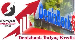 Denizbank İhtiyaç Kredisi 2018